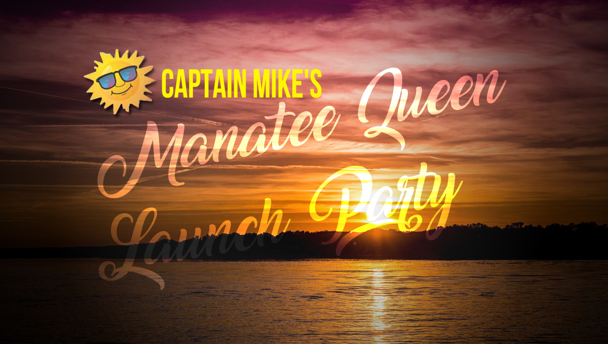 Captain Mike's Manatee Queen Launch Party